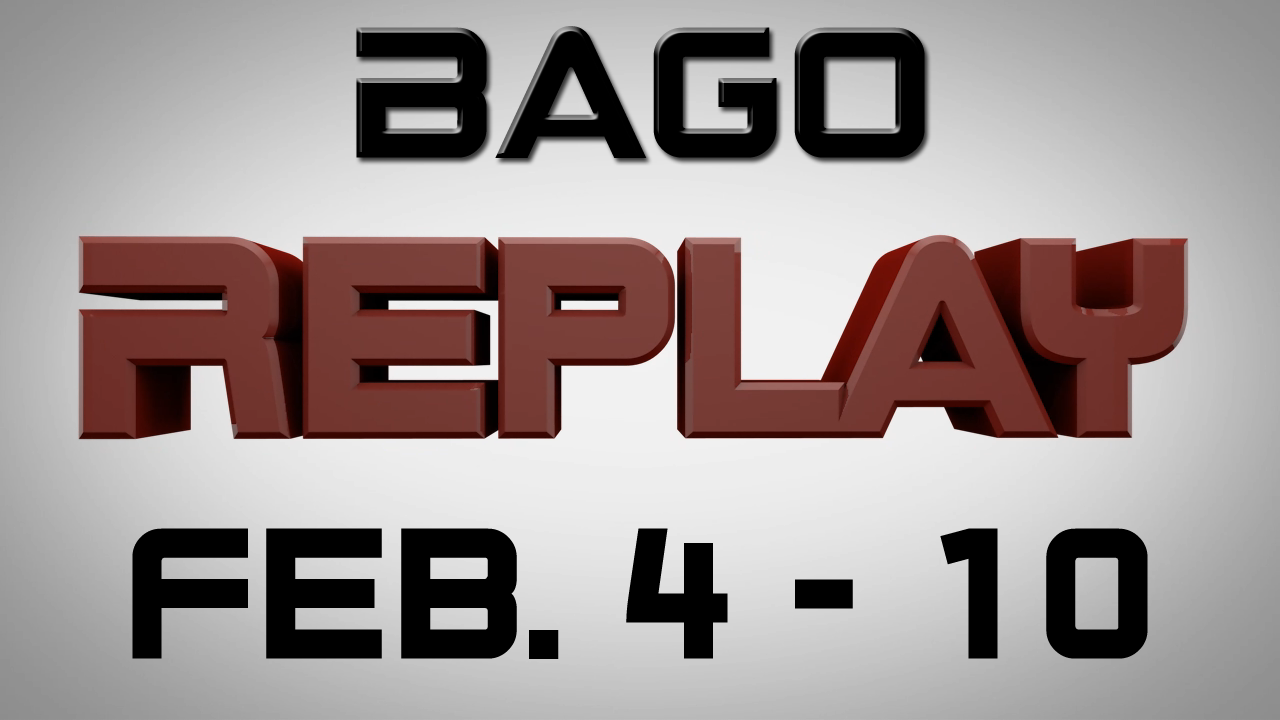 Bago Replay Feb 4 - 10